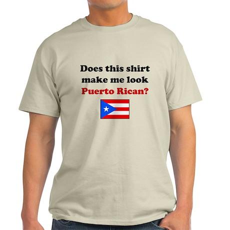 Make Me Look Puerto Rican Light T-Shirt