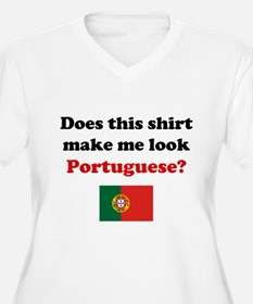 Make Me Look Portuguese T-Shirt