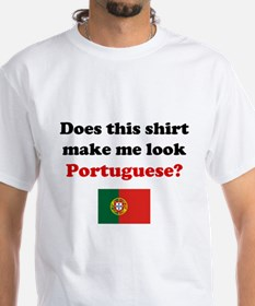 Make Me Look Portuguese Shirt