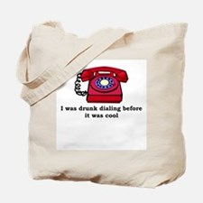 Drunk dialing before it was s Tote Bag