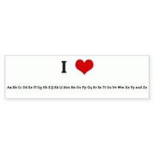 I Love Aa Bb Cc Dd Ee Ff Gg H Bumper Bumper Sticker
