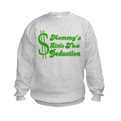 Mommy's Little Tax Deduction Kids Sweatshirt