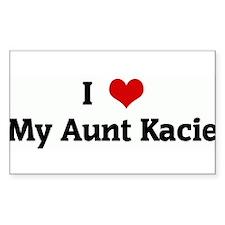 I Love My Aunt Kacie Rectangle Decal