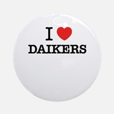 I Love DAIKERS Round Ornament