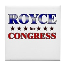 ROYCE for congress Tile Coaster