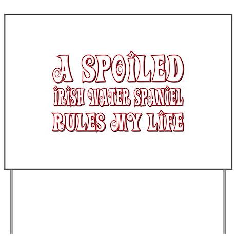 Spoiled Spaniel Yard Sign