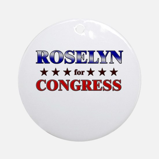 ROSELYN for congress Ornament (Round)