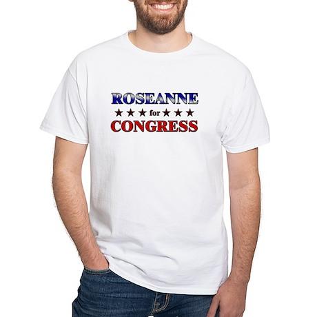 ROSEANNE for congress White T-Shirt