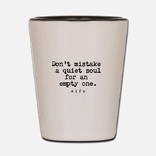 Quiet Soul Shot Glass
