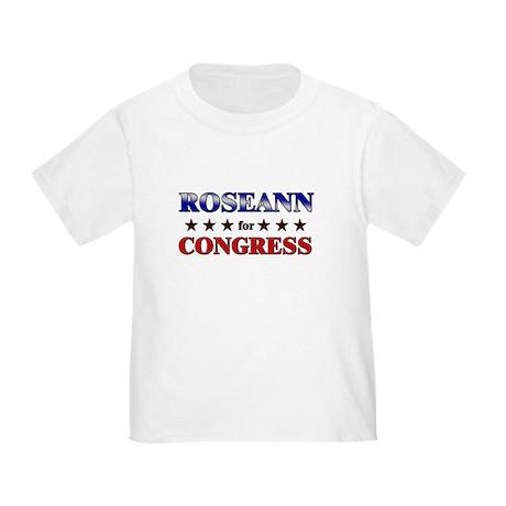 ROSEANN for congress Toddler T-Shirt