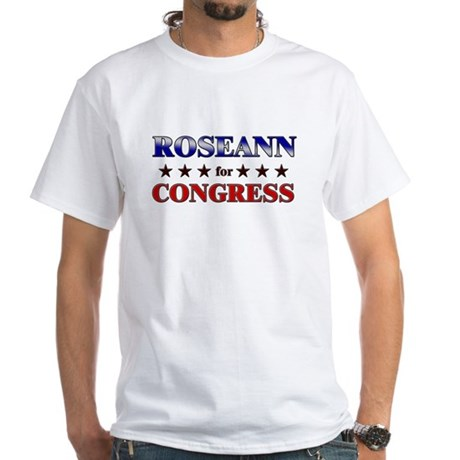 ROSEANN for congress White T-Shirt