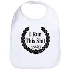 I Run this Shit Bib