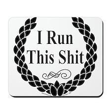 I Run this Shit Mousepad