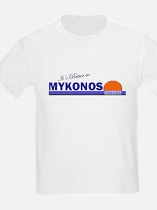 It's Better in Mykonos, Greec T-Shirt