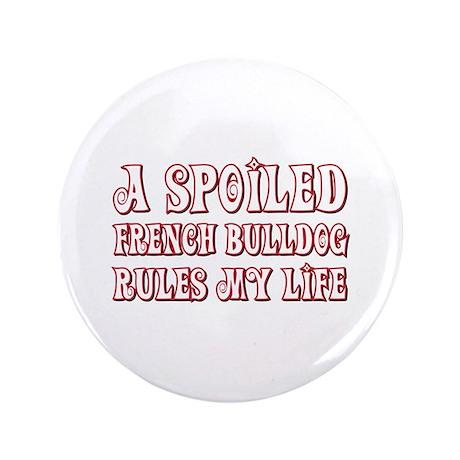 "Spoiled Bulldog 3.5"" Button"