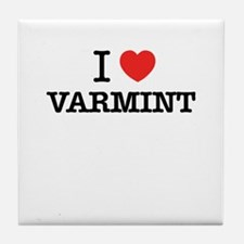 I Love VARMINT Tile Coaster