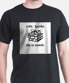 CATS. BOOKS. LIFE IS SWEE T-Shirt