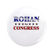 """ROHAN for congress 3.5"""" Button"""