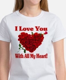 I Love You With All My Heart! T-Shirt