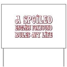 Spoiled Foxhound Yard Sign