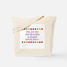 Yes, I'm the one Grandpa is a Tote Bag