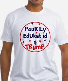 poorly educated for Trump T-Shirt