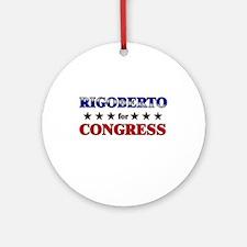 RIGOBERTO for congress Ornament (Round)