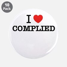 """I Love COMPLIED 3.5"""" Button (10 pack)"""