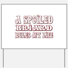 Spoiled Briard Yard Sign