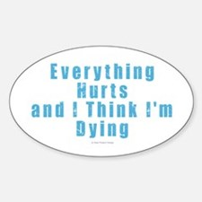 Everything Hurts Decal