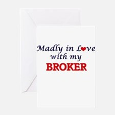 Madly in love with my Broker Greeting Cards