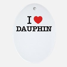 I Love DAUPHIN Oval Ornament