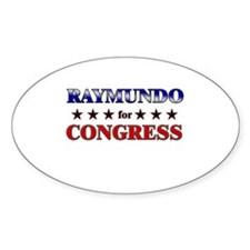 RAYMUNDO for congress Oval Decal