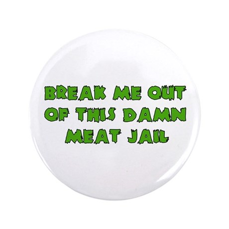 """Meat Jail 3.5"""" Button (100 pack)"""