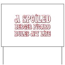 Spoiled Berger Yard Sign