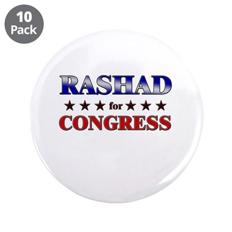 """RASHAD for congress 3.5"""" Button (10 pack)"""