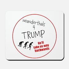 Neanderthals 4 Trump Mousepad