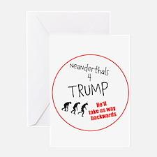 Neanderthals 4 Trump Greeting Cards