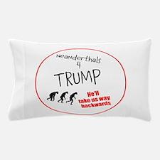 Neanderthals 4 Trump Pillow Case