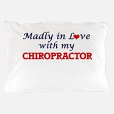Madly in love with my Chiropractor Pillow Case