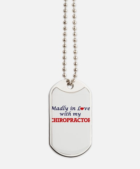 Madly in love with my Chiropractor Dog Tags