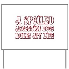 Spoiled Dogo Yard Sign