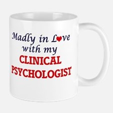 Madly in love with my Clinical Psychologist Mugs