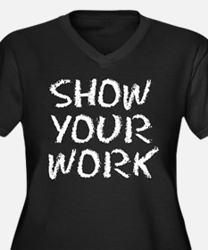 Show Your Work Plus Size T-Shirt