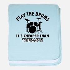 Drums It's Cheaper Than Therapy baby blanket