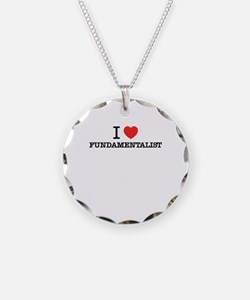 I Love FUNDAMENTALIST Necklace