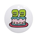 99th Birthday Cake Ornament (Round)