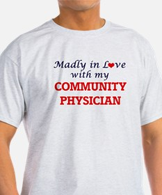 Madly in love with my Community Physician T-Shirt