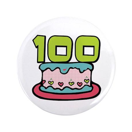 "100th Birthday Cake 3.5"" Button"