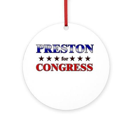 PRESTON for congress Ornament (Round)